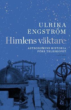 Himlens väktare : astronomins historia före teleskopet