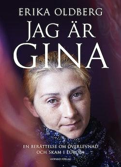 Jag är Gina : en berättelse om överlevnad och skam i Europa