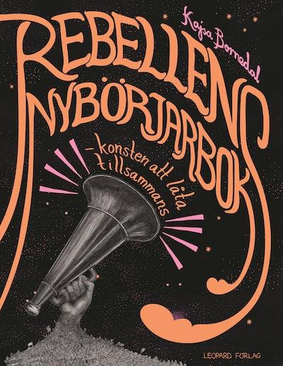 Rebellens nybörjarbok : konsten att låta tillsammans