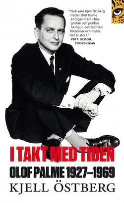 I takt med tiden: Olof Palme 1927-1969