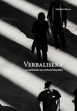 Verbalisera - en tankebok om verbens betydelse