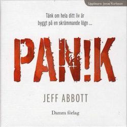 Panik : tänk om hela ditt liv är byggt på en skrämmande lögn ...