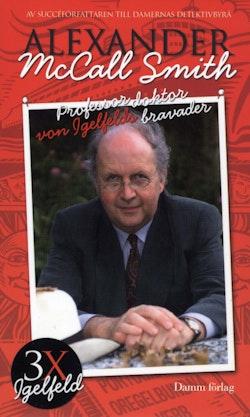 Professor doktor von Igelfelds bravader