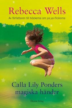 Calla Lily Ponders magiska händer