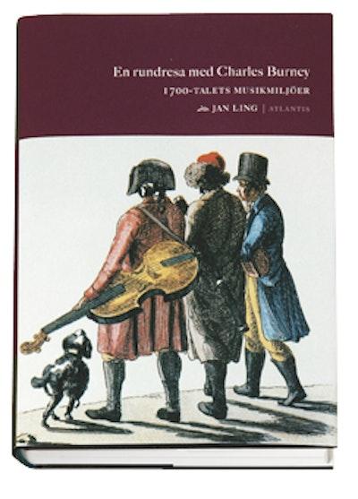 En rundresa med Charles Burney : 1700-talets musikmiljöer