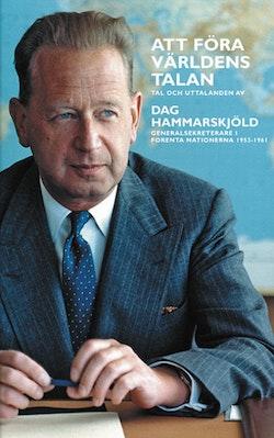 Att föra världens talan : tal och uttalanden av Dag Hammarskjöld