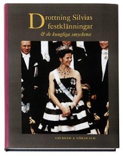 Drottning Silvias festklänningar : och de kungliga smyckena