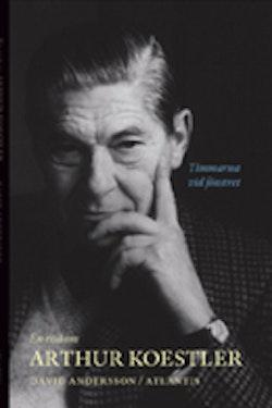 Timmarna vid fönstret : en essä om Arthur Koestler