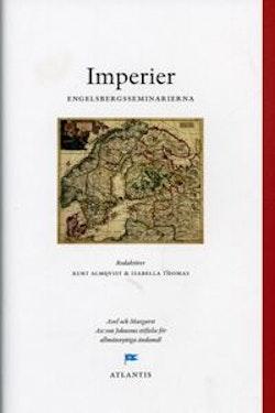 Imperier : perspektiv från Engelsbergsseminariet 2005