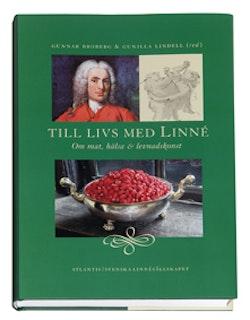 Till livs med Linné : om mat hälsa och levnadskonst