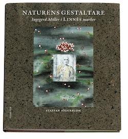 Naturens gestaltare : Ingegerd Möller i Linnés marker