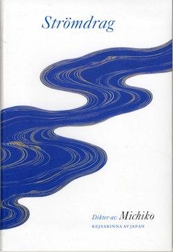 Strömdrag : dikter av Michiko