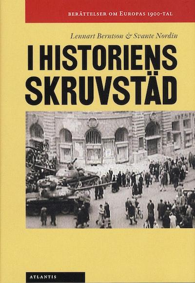 I historiens skruvstäd : berättelser om Europas 1900-tal