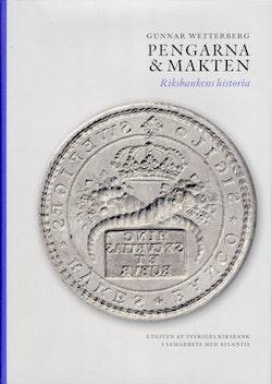 Pengarna och makten : riksbankens historia
