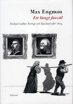Ett långt farväl : Finland mellan Sverige och Ryssland efter 1809