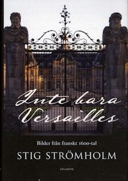 Inte bara Versailles : bilder från franskt 1600-tal