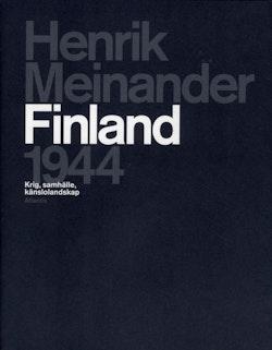 Finland 1944 : krig, samhälle, känslolandskap