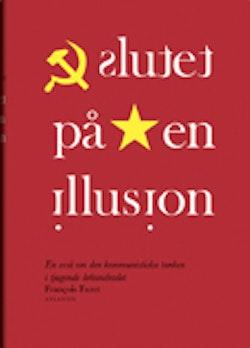 Slutet på en illusion: En essä om den kommunistiska tanken i tjugonde sekle