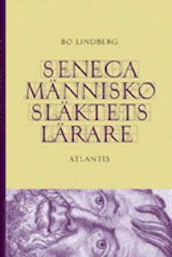 Seneca : människosläktets lärare