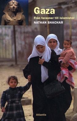 Gaza - från faraoner till islamister
