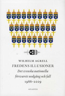 Fredens illusioner: det svenska nationella förvarets nedgång och fall