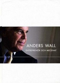 Anders Wall - entreprenör och mecenat
