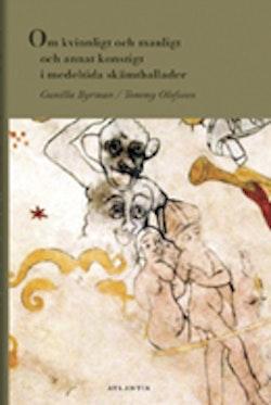 Om kvinnligt och manligt och annat konstigt i medeltida skämtballader