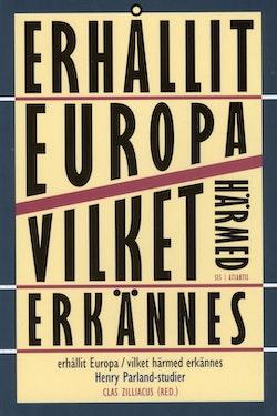 Erhållit Europa vilket härmed erkännes : Henry Parland-studier