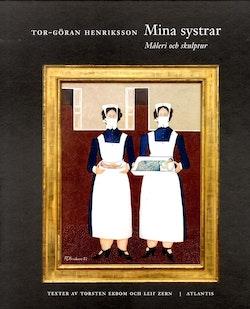 Mina systrar : måleri och skulptur