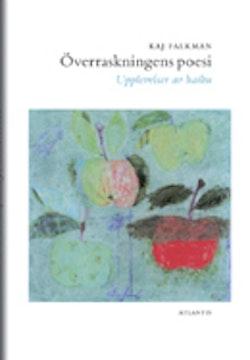 Överraskningens poesi : upplevelser av haiku
