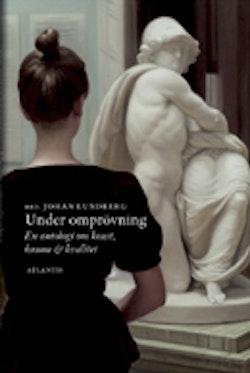 Under omprövning : en antologi om konst, kanon och kvalitet