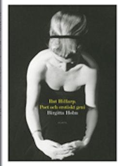 Rut Hillarp : poet och erotiskt geni