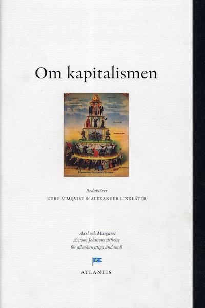 Om kapitalismen : perspektiv från Engelsbergsseminariet 2010