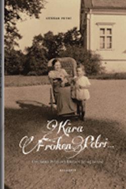 Kära fröken Petri... : om Anna Petri och kretsen kring henne