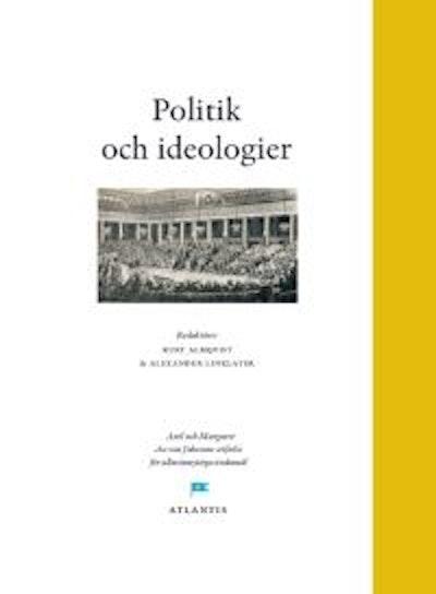 Politik och ideologier : perspektiv från Engelbergsseminariet 2011