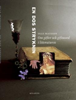 En dos stryknin : om gifter och giftmord i litteraturen