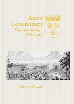 Ätten Lewenhaupt : från Sturemorden till D-dagen