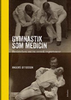 Gymnastik som medicin : berättelsen om en svensk exportsuccé