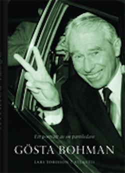 Gösta Bohman : ett porträtt av en partiledare