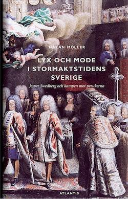 Lyx och mode i stormaktstidens Sverige : Jesper Swedberg och kampen mot perukerna