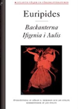 Backanterna ; Ifigenia i Aulis