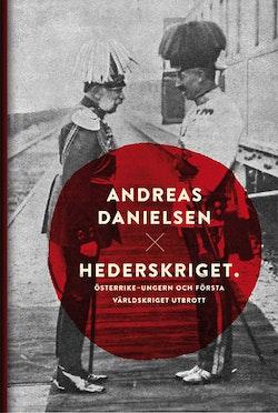Hederskriget : hur Österrike-Ungern startade första världskriget