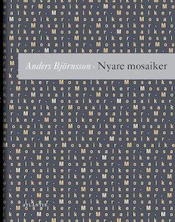 Nyare mosaiker : utdrag ur en tänkebok : tredje samlingen