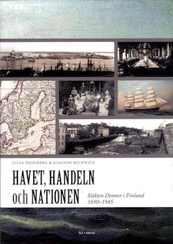 Havet, handeln och nationen : släkten Donner i Finland 1690-1945