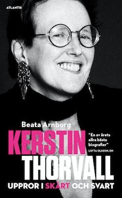 Kerstin Thorvall : uppror i skärt och svart