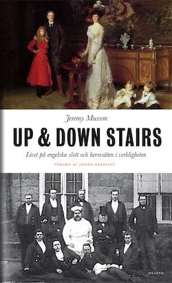 Up and down stairs : livet på engelska slott och herresäten i verkligheten