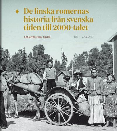 De finska romernas historia från svenska tiden till 2000-talet