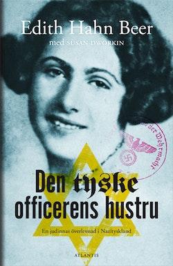 Den tyske officerens hustru : en judinnas överlevnad i Nazityskland