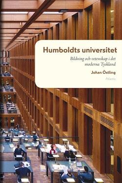 Humboldts universitet : bildning och vetenskap i det moderna Tysklands historia