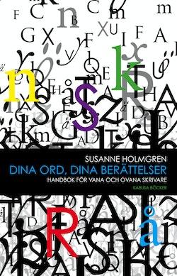 Dina ord, dina berättelser : handbok för vana och ovana skrivare